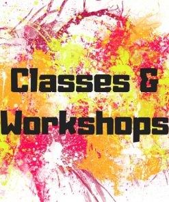 Classes & Workshops ( Due to Covid 19 - These are on Hold till Further Notice )